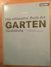 Das ultimative Buch der Gartengestaltung: Für jedes Budget und jedes Grundstück