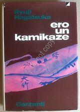 Nagatsuka - Ero un kamikaze - Garzanti 1973 1^ ediz. - WWII WW2 aviazione