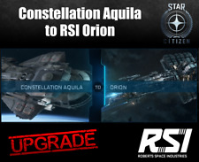 Star Citizen CCU Upgrade - Constellation Aquila to Orion