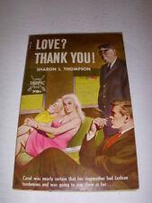 LOVE? THANK YOU! by SHARON L. THOMPSON SABER #943 1967 VINTAGE EARLY LESBIAN PB
