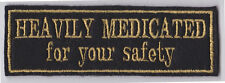 HEAVILY MEDICATED FOR YOUR SAFETY BIKER PATCH SEW ON BUY 5 PAY FOR 4!!