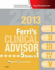 Ferri's Clinical Advisor 2013: 5 Books in 1, Expert Consult - Online and Print,