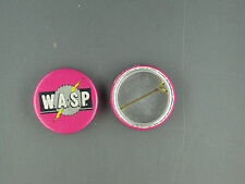 RARE VINTAGE W A S P  BUTTON PIN 1980s