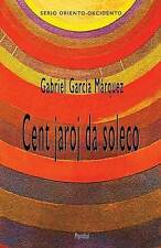 Cent jaroj da soleco (Romantraduko al Esperanto) by García Márquez, Gabriel | Pa