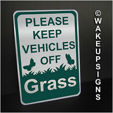 """PLEASE KEEP VEHICLES OFF OF THE GRASS SIGN ALUMINUM 7"""" BY 10"""" DO NOT PARK"""