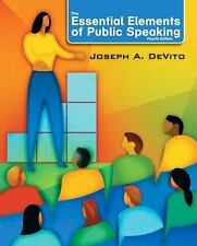 The Essential Elements of Public Speaking by Joseph A. DeVito 4th Edition