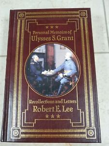 Personal Memoirs of Ulysses S. Grant - Recollections Letters of General Robert E