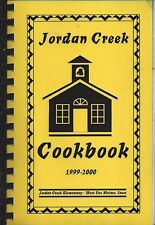 *WEST DES MOINES IA 2000 JORDAN CREEK ELEMENTARY SCHOOL COOK BOOK *IOWA RECIPES