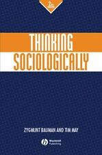 Thinking Sociologically by Bauman, Zygmunt, May, Tim