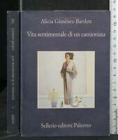 VITA SENTIMENTALE DI UN CAMIONISTA. Alicia Gimenéz-Bartlett. Sellerio.
