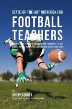 State-Of-the-Art Nutrition for Football Teachers : Teaching Your Students...