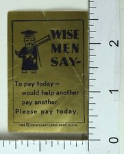 1940's Wise Men Say To Pay Today Telescope Professor Poster Stamp Vintage F70