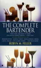 The Complete Bartender by Robyn M. Feller (1990, Paperback)