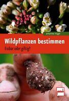 WILDPFLANZEN bestimmen Essbar oder giftig Pflanzliche Notnahrung Überleben Buch