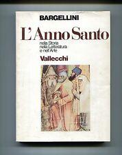 Piero Bargellini#L'ANNO SANTO/IN STORIA-LETTERATURA-ARTE#Vallecchi 1974