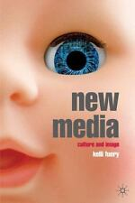New Media : Culture and Image by Kelli Fuery (2008, Hardcover)
