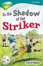 Oxford Reading Tree: Level 16: TreeTops Stories: In the Shadow of the Striker ,