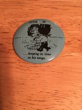 "Vintage 1970  ""LOVE IS ... KEEPING IN TIME TO HIS TANGO""  Pin Button Pinback"