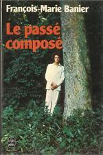 FRANCOIS-MARIE BANIER LE PASSE COMPOSE