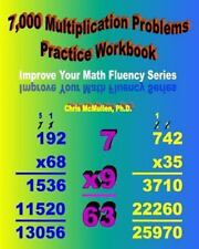 7,000 Multiplication Problems Practice Workbook: By Chris McMullen Ph D