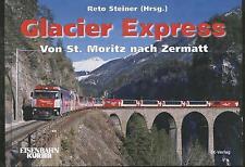 Reto Steiner - Glacier Express - Von St. Moritz nach Zermatt