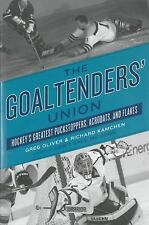 The Goaltenders' Union: Hockey's Greatest Puckstoppers, Acrobats, and Flakes (Pa