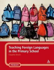 Teaching Foreign Languages in the Primary School by Kirsch, Claudine New,
