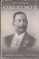 BIOGRAFIA LUDWIG EMIL GUGLIELMO II 1932 MONDADORI