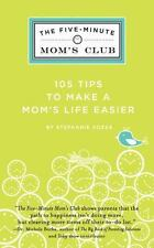 The Five-Minute Mom's Club: 105 Tips to make mom's life easier-ExLibrary