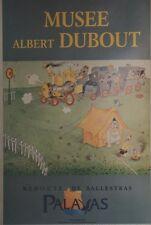 """""""MUSEE Albert DUBOUT"""" Affiche originale entoilée offset années 90 44x65cm"""