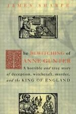 The Bewitching of Anne Gunter : A Horrible and True Story of Deception, Witchcra