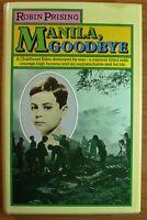 MANILA, GOODBYE Robin Prising Manila Occupation WW2 (Hardcover/DJ 1976) 1st Ed.