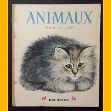 Livre d'images LES ANIMAUX G. Willams Éditions cocorico Années 1950