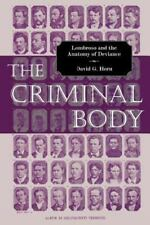 The Criminal Body: Lombroso and the Anatomy of Deviance