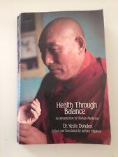 Libro in inglese Health Through Balance introduction to Tibetan Medicine Donden