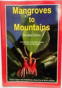 Mangroves To Mountains: A Field Guide To The Native Plants Of South East QLD