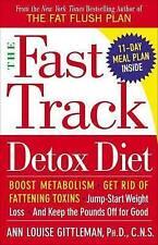 The Fast Track Detox Diet: Boost metabolism, get rid of fattening toxins, jump-s