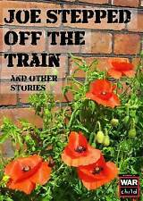 Joe Stepped Off the Train: And Other Stories by Kay, Steven -Paperback