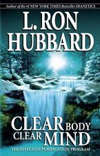 Clear Body, Clear Mind : The Effective Purification Program by L. Ron Hubbard