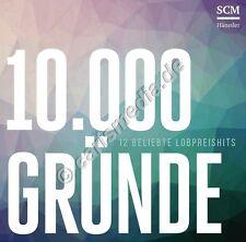 CD: 10.000 GRÜNDE - 12 beliebte Lobpreishits - div. Interpreten *NEU*