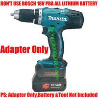1x BOSCH 18V BAT609/618G Li-Ion Battery To Makita 18V LXT Cordless Tools Adapter