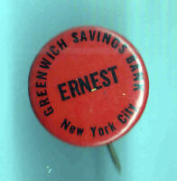 Early 1900s pin GREENWICH SAVINGS BANK pinback New York City ERNEST