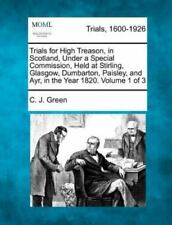 Trials for High Treason, in Scotland, Under a Special Commission, Held at Stirli