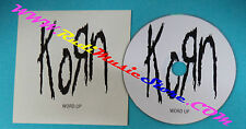 CD Singolo Korn Word Up 2004 PROMO CARDSLEEVE no mc lp vhs dvd(S27)
