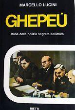 MARCELLO LUCINI GHEPEÙ STORIA DELLA POLIZIA SEGRETA SOVIETICA BIETTI 1974