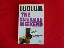The Osterman Weekend By Robert Ludlum (1977)