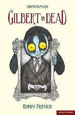 """Gilbert is Dead"" (Modern Plays), Robin French, New Book"