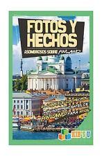 Kid's U: Fotos y Hechos Asombrosos Sobre Finlandia : El Libro de Hechos Más...