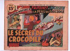 Collection Belles Histoires de Vaillance LA PEAU DE CROCODILE n°3. BONNET. 1948