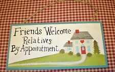 Country Wood Sign~Friends Welcome Relatives by App~Home Decor
